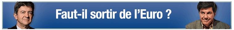 Euro - débat Sapir-Melenchon